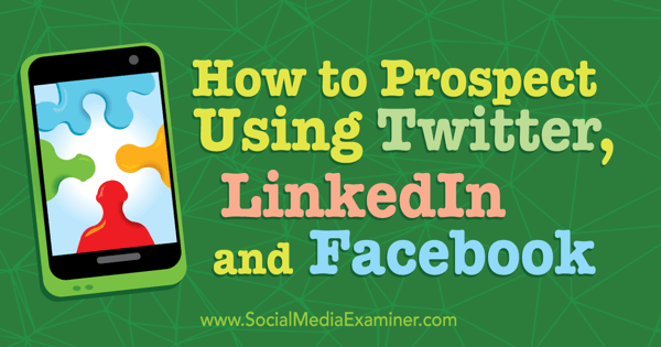Prospecting Using Twitter, Linkedin and Facebook