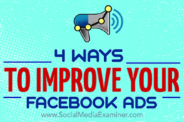 4 Ways to Improve Your Facebook Ads